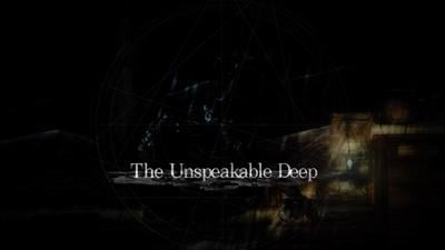 The Unspeakable Deep